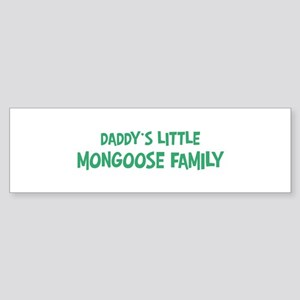 Daddys little Mongoose Family Bumper Sticker