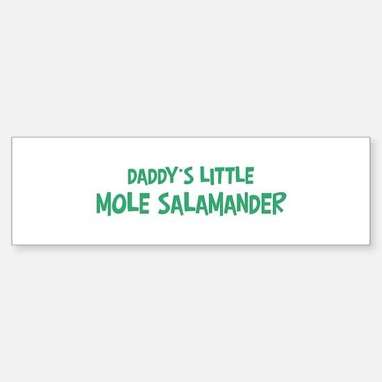 Daddys little Mole Salamander Bumper Bumper Bumper Sticker