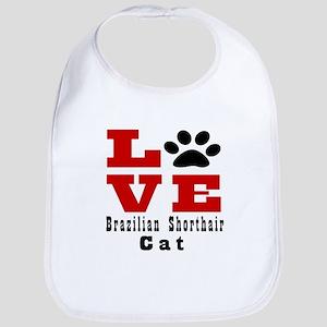 Love brazilian shorthair Cat Cotton Baby Bib