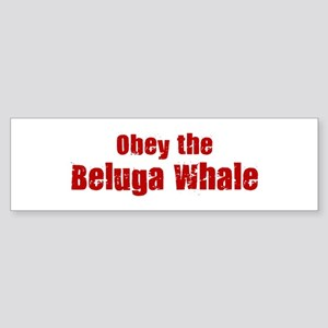 Obey the Beluga Whale Bumper Sticker