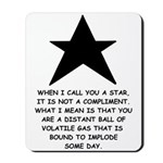 When I Call You A Star Mousepad