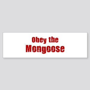 Obey the Mongoose Bumper Sticker