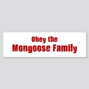 Obey the Mongoose Family Bumper Sticker