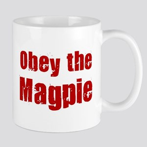 Obey the Magpie Mug