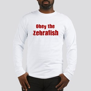 Obey the Zebrafish Long Sleeve T-Shirt