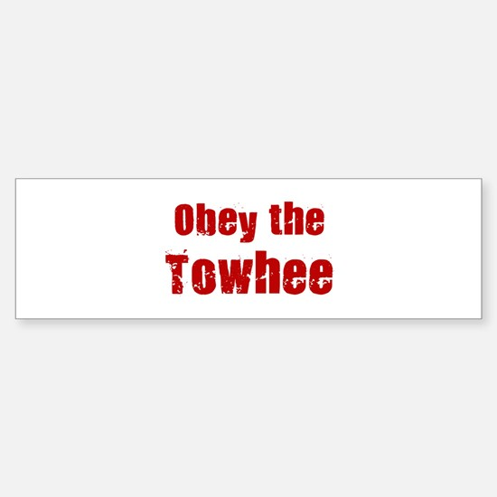 Obey the Towhee Bumper Bumper Bumper Sticker