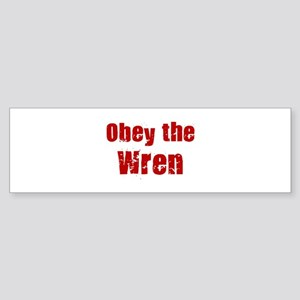 Obey the Wren Bumper Sticker