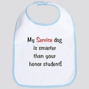 My Service Dog is Smarter Bib
