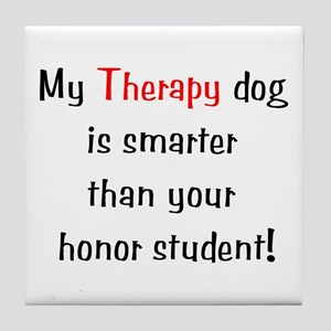 My Therapy is smarter.... Tile Coaster