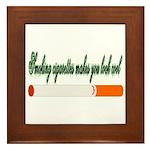 Smoking Cigarettes Makes You Framed Tile