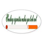 Smoking Cigarettes Makes You Oval Sticker (10 pk)