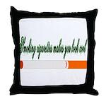 Smoking Cigarettes Makes You Throw Pillow