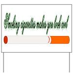 Smoking Cigarettes Makes You Yard Sign