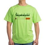Smoking Cigarettes Makes You Green T-Shirt