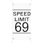 Speed Limit 69 Banner