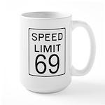 Speed Limit 69 Large Mug