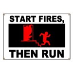 Start Fires, Then Run Banner