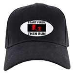 Start Fires, Then Run Black Cap