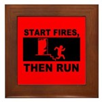 Start Fires, Then Run Framed Tile