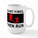 Start Fires, Then Run Large Mug