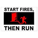 Start Fires, Then Run Large Poster