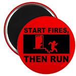 Start Fires, Then Run Magnet