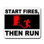 Start Fires, Then Run Mousepad