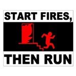 Start Fires, Then Run Small Poster