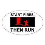 Start Fires, Then Run Oval Sticker (50 pk)