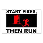 Start Fires, Then Run Rectangle Sticker