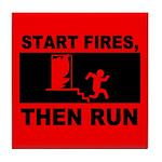 Start Fires, Then Run Tile Coaster