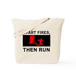 Start Fires, Then Run Tote Bag