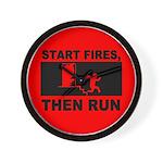 Start Fires, Then Run Wall Clock
