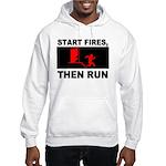 Start Fires, Then Run Hooded Sweatshirt