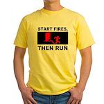 Start Fires, Then Run Yellow T-Shirt