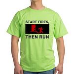 Start Fires, Then Run Green T-Shirt