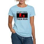 Start Fires, Then Run Women's Light T-Shirt