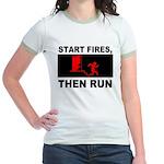 Start Fires, Then Run Jr. Ringer T-Shirt