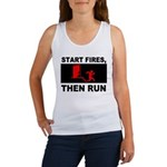Start Fires, Then Run Women's Tank Top