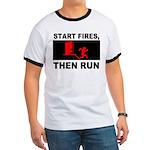Start Fires, Then Run Ringer T