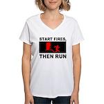 Start Fires, Then Run Women's V-Neck T-Shirt