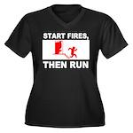 Start Fires, Then Run Women's Plus Size V-Neck Dar