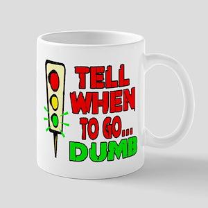 Tell Me When To Go.. -- T-SHI Mug