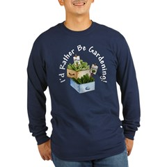 I'd Rather Be Gardening Lng Slv Dark T (2 Colors)