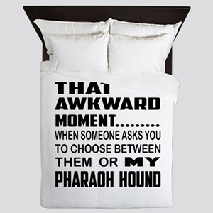 That Awkward Moment.. Pharaoh Hound Do Queen Duvet