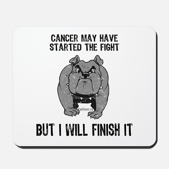 Cancer Started the Fight Mousepad
