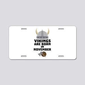 Vikings are born in Novembe Aluminum License Plate