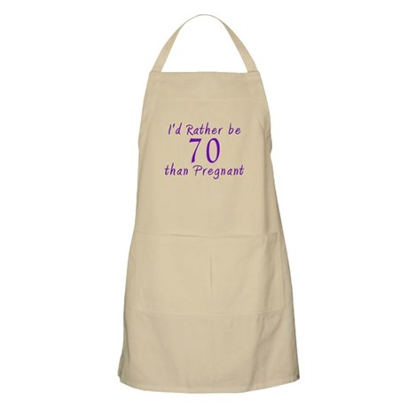 Rather be 70 than BBQ Apron