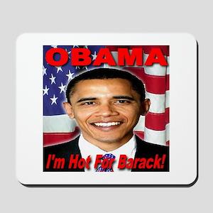 I'm Hot For Barack Mousepad