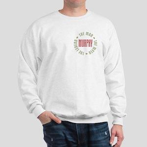 Murphy Man Myth Legend Sweatshirt